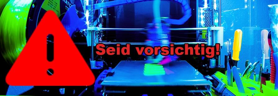 Sicherheit beim Arbeiten mit eurem DIY 3D Drucker