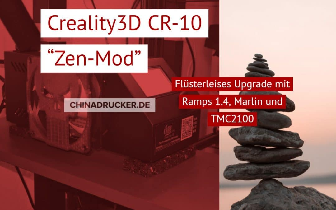 CR-10 Zen-Mod + fertiges Marlin 1.1.5 – TMC2100 mit RAMPS 1.4 = flüsterleise
