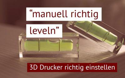 3D Drucker kalibrieren leicht gemacht