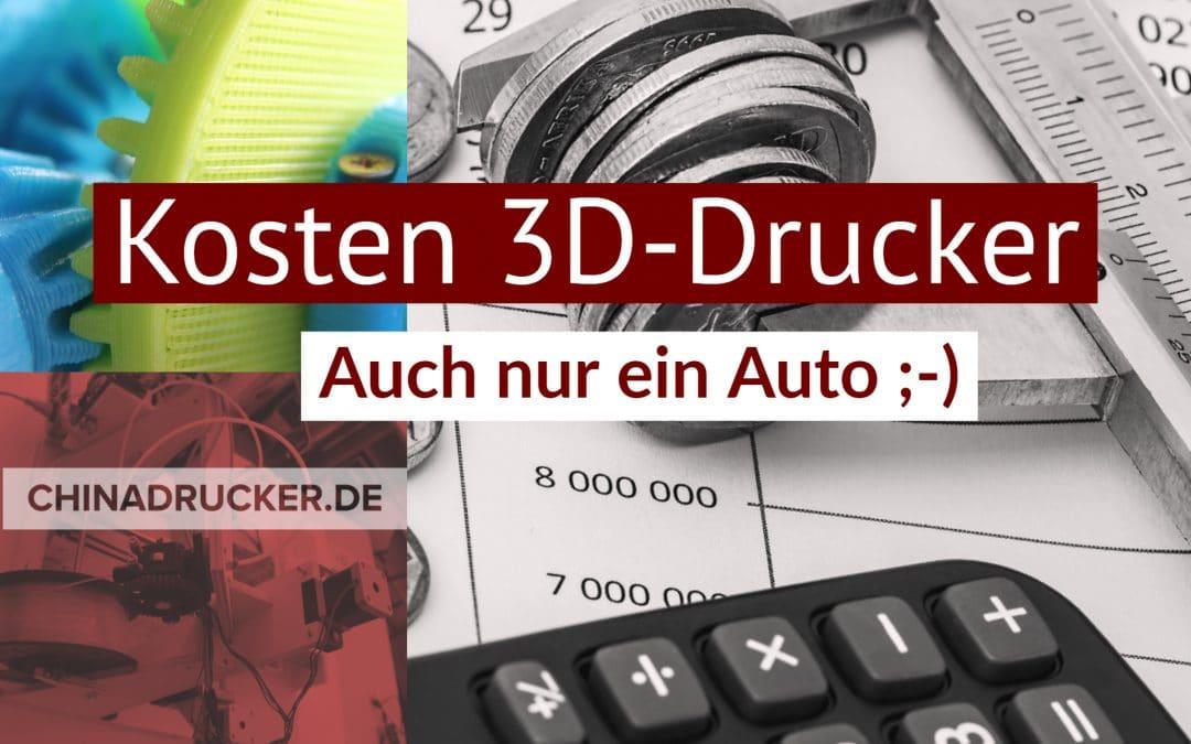 Übliche 3D Drucker Kosten – auch nur ein Auto