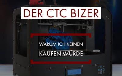 Der Bizer CTC 3D Drucker ist out